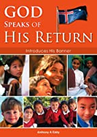GOD Speaks of His Return Introduces His Banner: 1 [Kindle Edition]