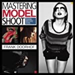 Mastering the Model Shoot: Everything...