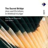 The Sacred Bridge: Jews and Christians in Medieval Europe Joel Cohen & Boston Camerata