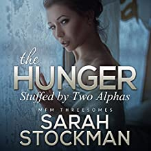 The Hunger: Stuffed by Two Alphas (       UNABRIDGED) by Sarah Stockman Narrated by Cheyanne Humble