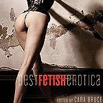 Best Fetish Erotica | Cara Bruce (editor)