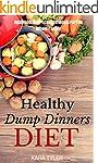 Healthy Dump Dinners Diet: Real Food,...