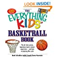 """The """"Everything"""" Kids' Basketball Book: The All-Time Greats, Legendary Teams, Today's Superstars - and Tips on Playing Like a Pro"""