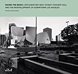 img - for Allan Sekula: Facing the Music: Documenting Walt Disney Concert Hall and the Redevelopment of Downtown Los Angeles book / textbook / text book