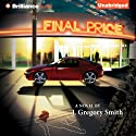Final Price (       UNABRIDGED) by J. Gregory Smith Narrated by Todd Haberkorn