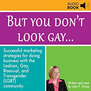 But You Don't Look Gay... | [Jenn T. Grace]