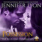 Possession: The Plus One Chronicles, Book 2 | Jennifer Lyon