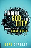 img - for By Brad Stanley Finding God in the City: Making Sense of an Urban World [Paperback] book / textbook / text book