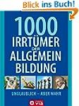1000 Irrt�mer der Allgemeinbildung: U...