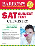 SAT Subject test Chemistry, 11th edition (Barron's Sat Subject Test Chemistry)