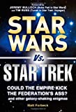 Star Wars vs. Star Trek: Could the Empire kick the Federation's ass? And other galaxy-shaking enigma