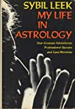 img - for My Life in Astrology: Star-Crossed Adventures, Professional Secrets and Case Histories book / textbook / text book