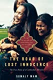 img - for The Road of Lost Innocence: As a girl she was sold into sexual slavery, but now she rescues others. The story of a Cambodian heroine. book / textbook / text book