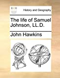 Image of The life of Samuel Johnson, LL.D.