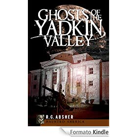Ghosts of the Yadkin Valley (NC) (Haunted America) (English Edition)