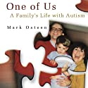 One of Us: A Family's Life with Autism Audiobook by Mark Osteen Narrated by Bryan Smart