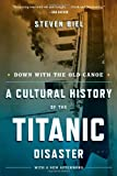 img - for Down with the Old Canoe: A Cultural History of the Titanic Disaster (Updated Edition) by Biel, Steven(March 26, 2012) Paperback book / textbook / text book