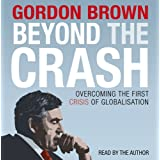 Beyond the Crash: Overcoming the First Crisis of Globalisationby Gordon Brown