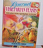 Gourmet Vegetarian Feast: An International Selection of Appetizing Recipes for All Occasions (0892812796) by Shulman, Martha Rose