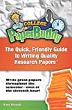 College PaperBuddy: The Quick, Friendly Guide to Writing Quality Research Papers