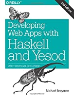 Developing Web Apps with Haskell and Yesod, 2nd Edition Front Cover