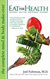 Eat For Health [Paperback] [2012] (Author) Joel Fuhrman