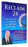 Reclaim 24 The 24 Hour Aging Breakthrough