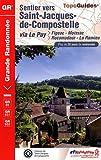 Sentier vers Saint-Jacques-de-Compostelle via Le Puy (Figeac-Moissac-Rocamadour-La Romieu)