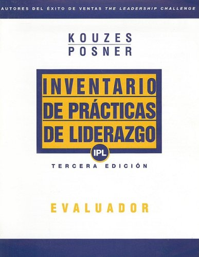 Inventario de Practicas de Liderazgo (IPL): Evaluador = Inventory of Practices of Leadership (IPL): Evaluator: Observer (Spanish) (J-B Leadership Challenge: Kouzes/Posner)
