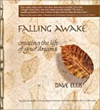 img - for By Dave Ellis Falling Awake: Creating the Life of Your Dreams (2nd printing and redesign) book / textbook / text book