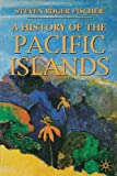 img - for A History of the Pacific Islands book / textbook / text book