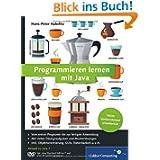 Programmieren lernen mit Java: Aktuell zu Java 7 - Keine Vorkenntnisse erforderlich