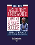 The 100 Absolutely Unbreakable Laws of Business Success: Easyread Large Bold Edition