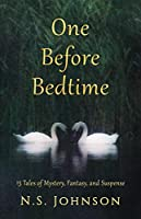 One Before Bedtime: 13 Tales of Mystery, Fantasy and Suspense [Kindle Edition]