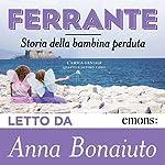Storia della bambina perduta (L'amica geniale 4) | Elena Ferrante