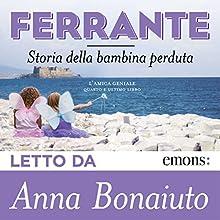 Storia della bambina perduta (L'amica geniale 4) Audiobook by Elena Ferrante Narrated by Anna Bonaiuto