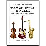 DICCIONARIO UNIVERSAL DE LA MÚSICA (EDICIONES DIDÁCTICAS)