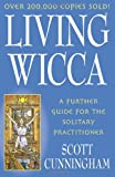 img - for Living Wicca: A Further Guide for the Solitary Practitioner (Llewellyn's Practical Magick Series) book / textbook / text book