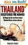 Thailand Reisef�hrer f�r M�nner: 20 D...