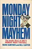 img - for Monday Night Mayhem: The Inside Story of ABC's Monday Night Football by Marc Gunther (1-Jul-1989) Paperback book / textbook / text book