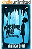A Monstrous Place (Tales From Between)