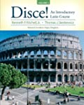 Disce! An Introductory Latin Course,...
