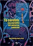 img - for Tu cerebro, una maravilla del universo: conocelo (Spanish Edition) book / textbook / text book