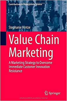 Downloads Value Chain Marketing: A Marketing Strategy to Overcome Immediate Customer Innovation Resistance (Contributions to Management Science) ebook