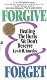 FORGIVE AND FORGET (0671730304) by Lewis Smedes