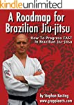 A Roadmap for BJJ: How to Get Good at...
