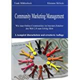 """Community Marketing Management. Wie man Online-Communities im Internet-Zeitalter des Web 2.0 zum Erfolg f�hrtvon """"Frank M�hlenbeck"""""""