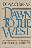 Dawn to the West: Japanese Literature of the Modern Era; Poetry, Drama, Criticism (0030628164) by Keene, Donald