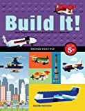 Build It! Things That Fly: Make Supercool Models with Your Favorite LEGO Parts (Brick Books)