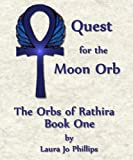 img - for Quest for the Moon Orb (Orbs of Rathira Book 1) book / textbook / text book